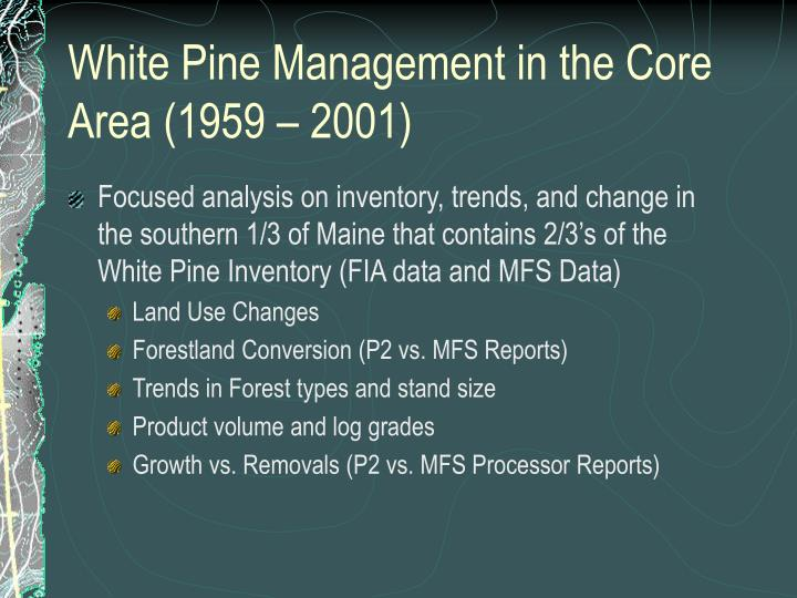 White Pine Management in the Core Area (1959 – 2001)