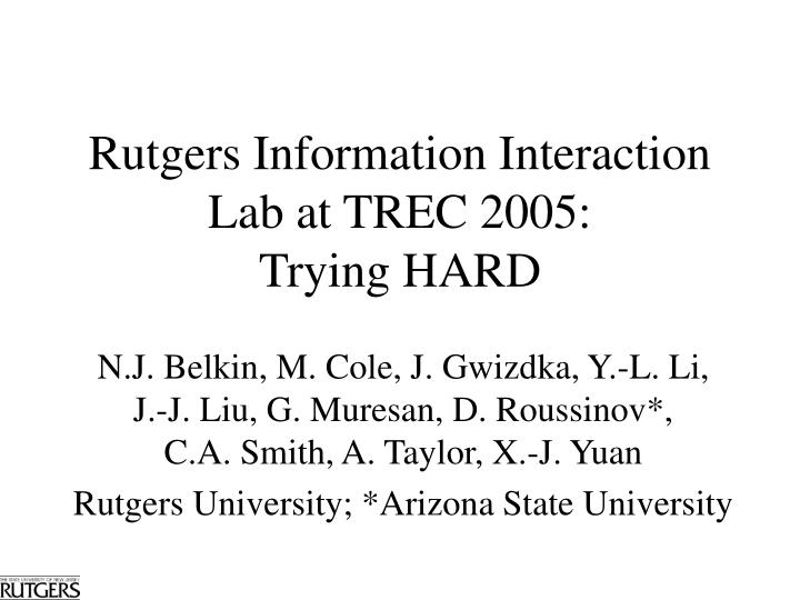 rutgers information interaction lab at trec 2005 trying hard n.