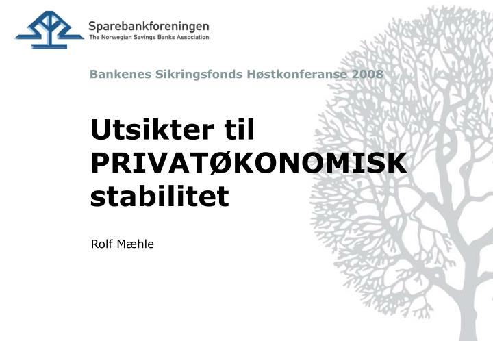 bankenes sikringsfonds h stkonferanse 2008 n.