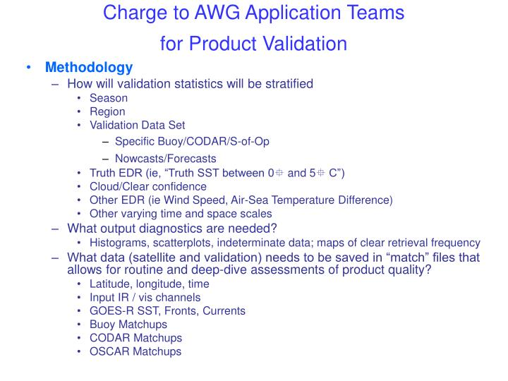 Charge to AWG Application Teams                       for Product Validation