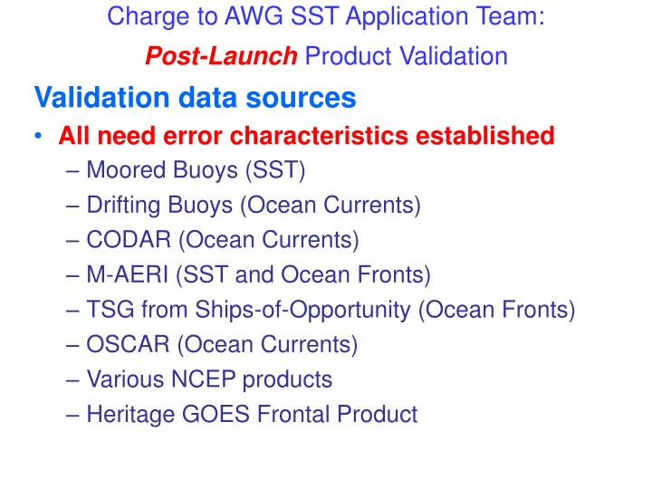 Charge to awg sst application team post launch product validation