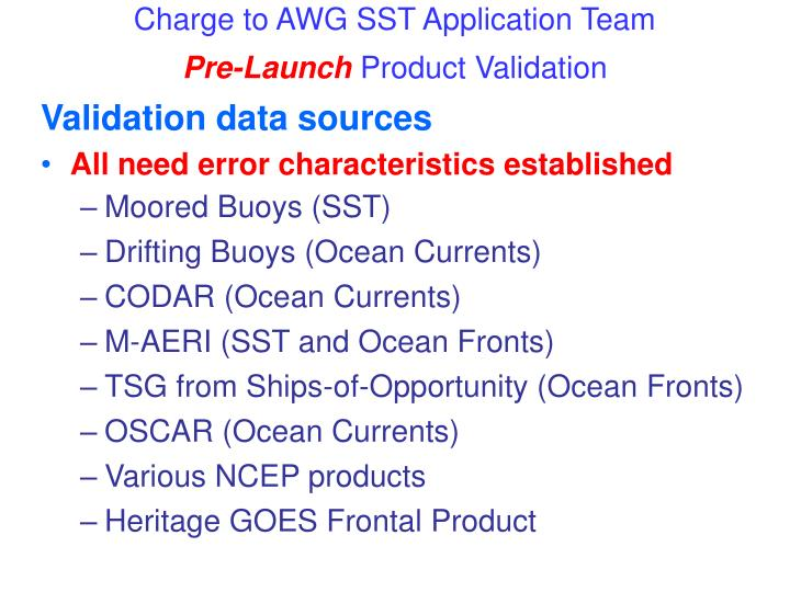 Charge to awg sst application team pre launch product validation