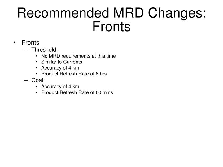 Recommended MRD Changes: