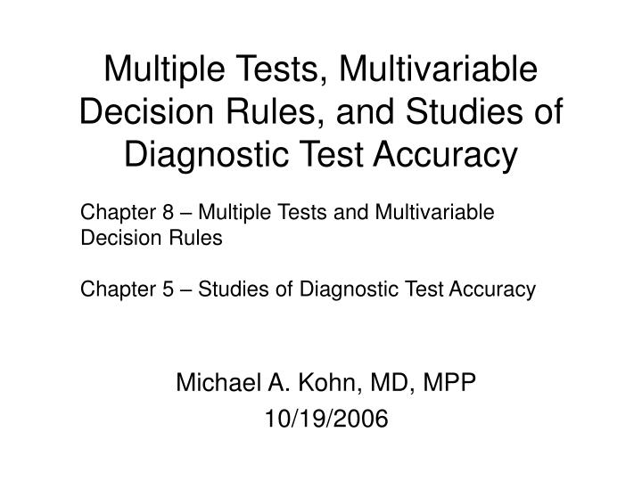 multiple tests multivariable decision rules and studies of diagnostic test accuracy n.