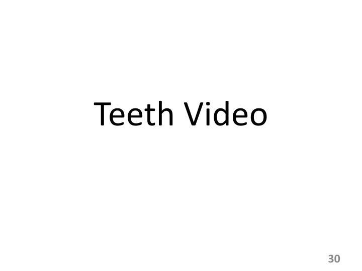 Teeth Video