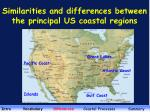 similarities and differences between the principal us coastal regions