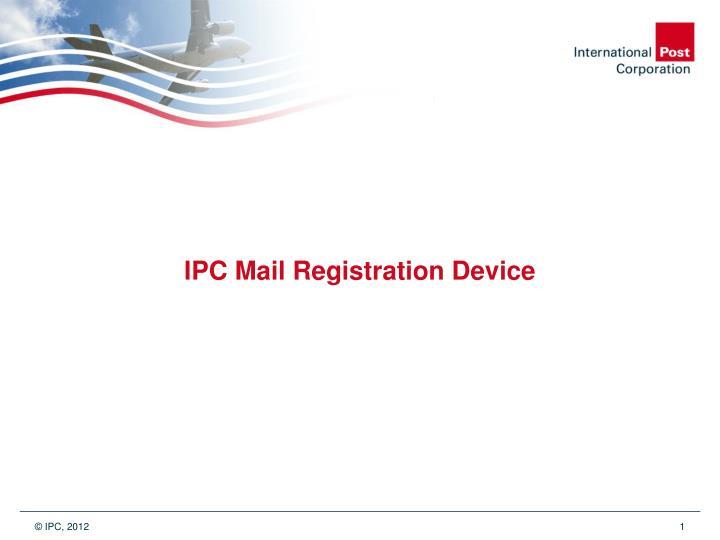 ipc mail registration device n.