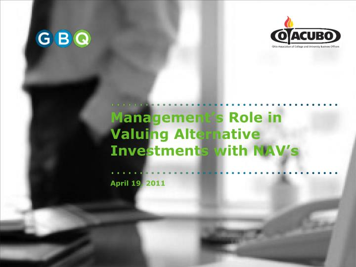 Management s role in valuing alternative investments with nav s