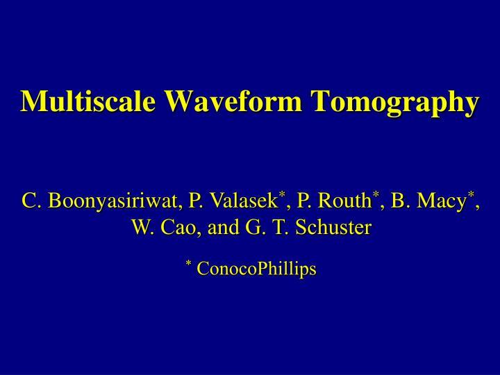 multiscale waveform tomography n.