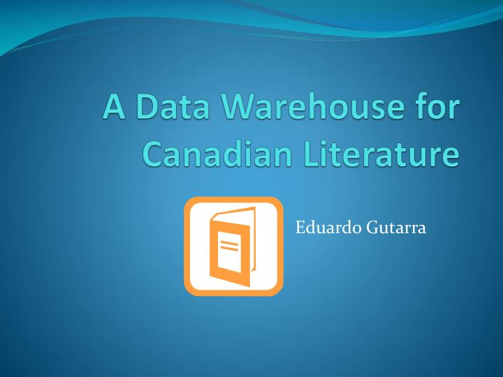 a data warehouse for canadian literature n.