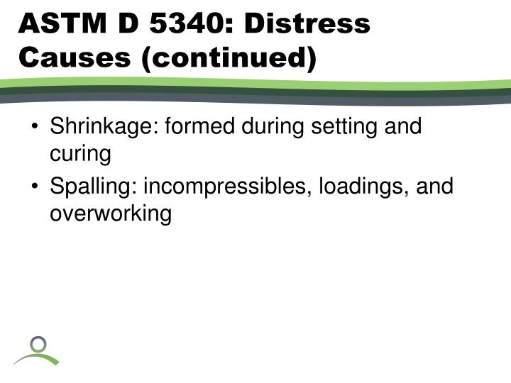 ASTM D 5340: Distress Causes (continued)