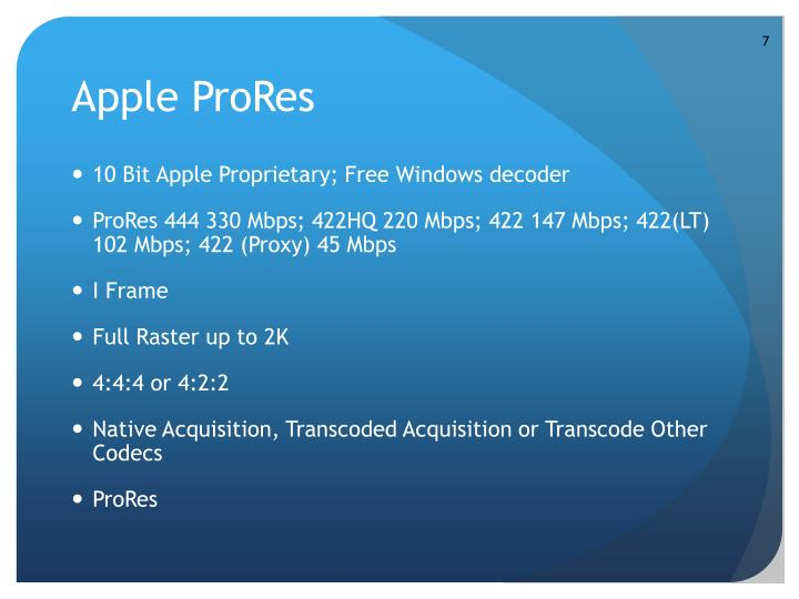 10 Bit Apple Proprietary; Free Windows decoder