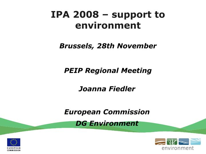 ipa 2008 support to environment brussels 28th november peip regional meeting n.