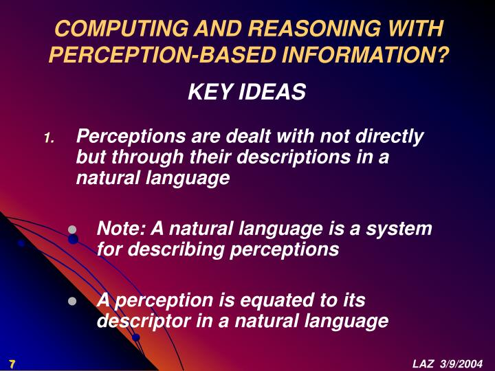 COMPUTING AND REASONING WITH PERCEPTION-BASED INFORMATION?
