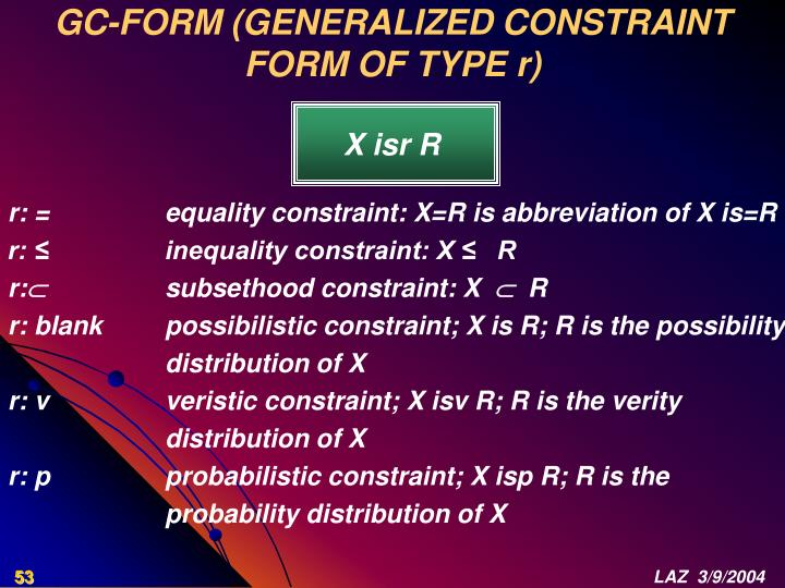 GC-FORM (GENERALIZED CONSTRAINT FORM OF TYPE r)