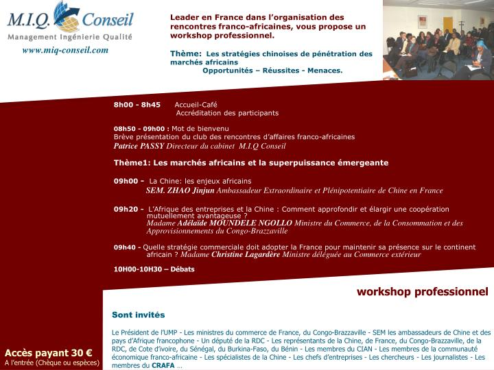 Leader en France dans l'organisation des rencontres franco-africaines, vous propose un workshop pr...
