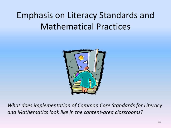 Emphasis on Literacy Standards and Mathematical Practices