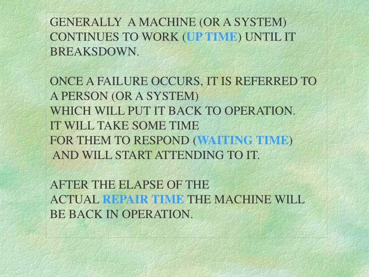 GENERALLY  A MACHINE (OR A SYSTEM)
