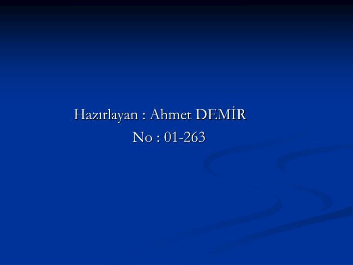 Hazırlayan : Ahmet DEMİR