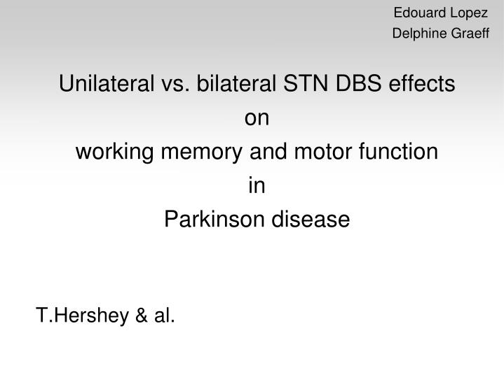 Unilateral vs. bilateral STN DBS effects