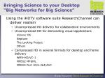 bringing science to your desktop big networks for big science
