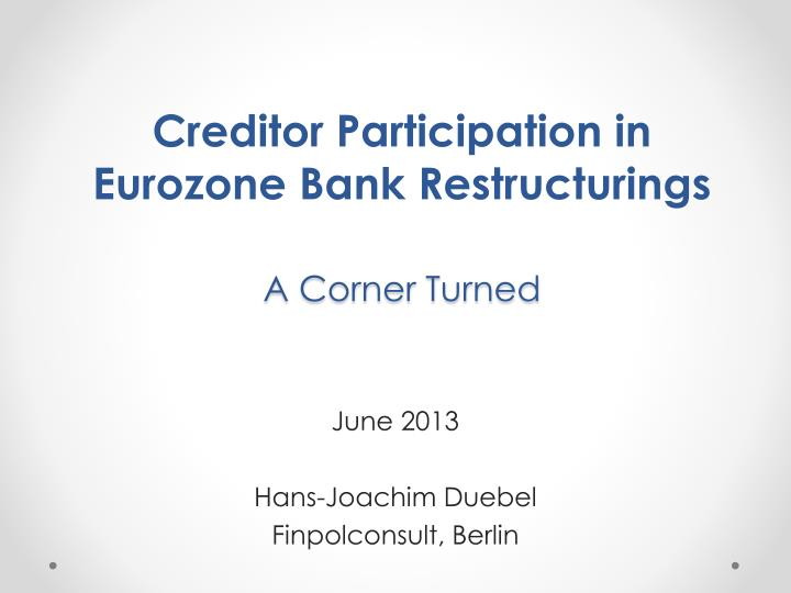 Creditor participation in eurozone bank restructurings a corner turned
