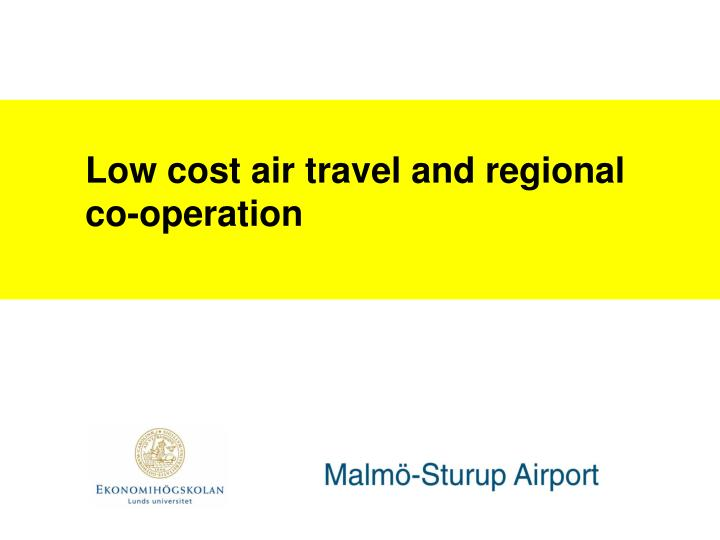 Low cost air travel and regional