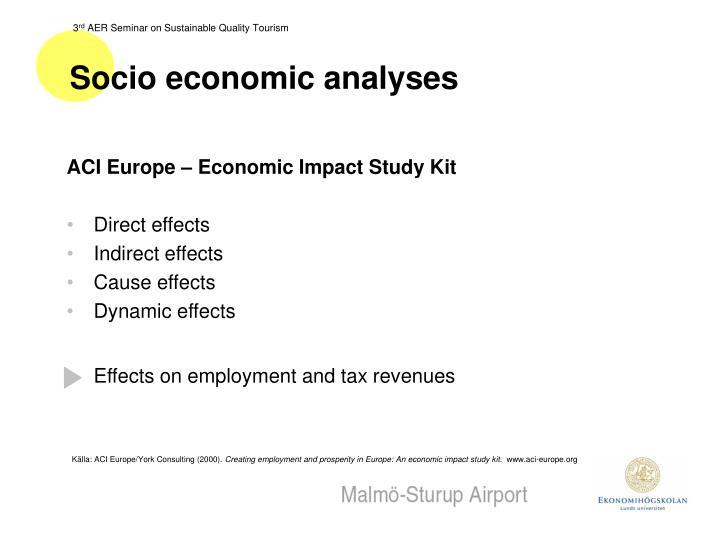 Socio economic analyses