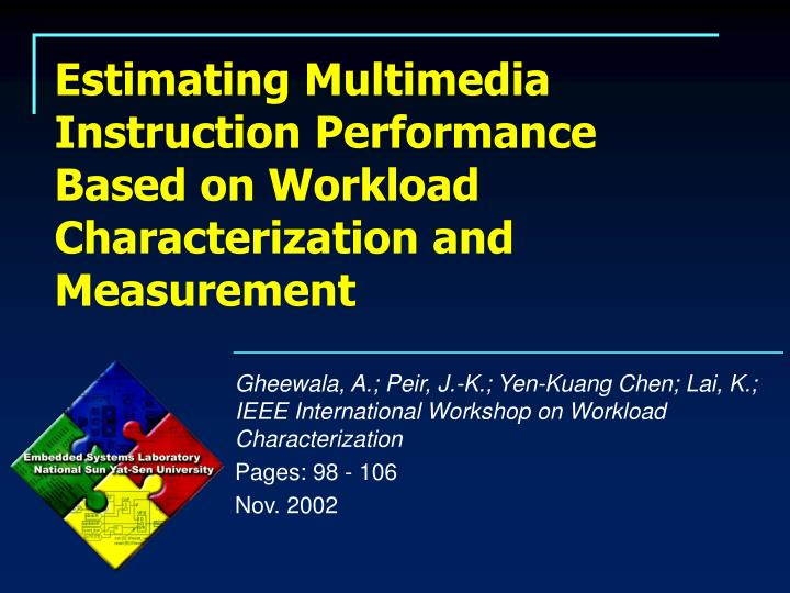 estimating multimedia instruction performance based on workload characterization and measurement n.