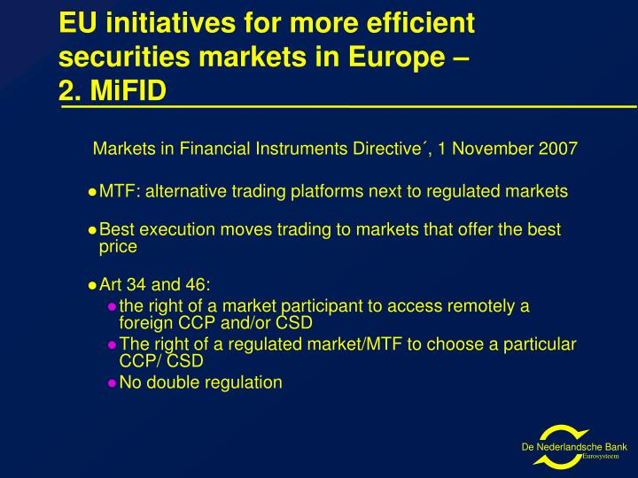 EU initiatives for more efficient securities markets in Europe –