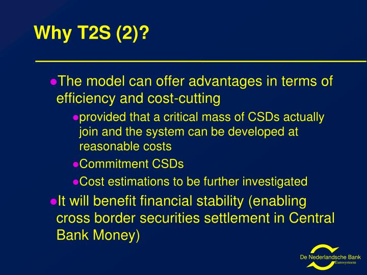 Why T2S (2)?