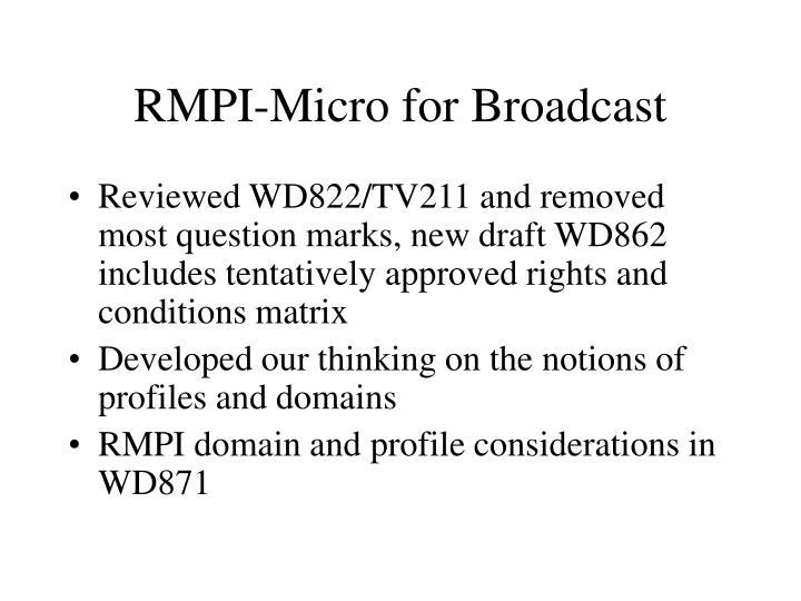 RMPI-Micro for Broadcast