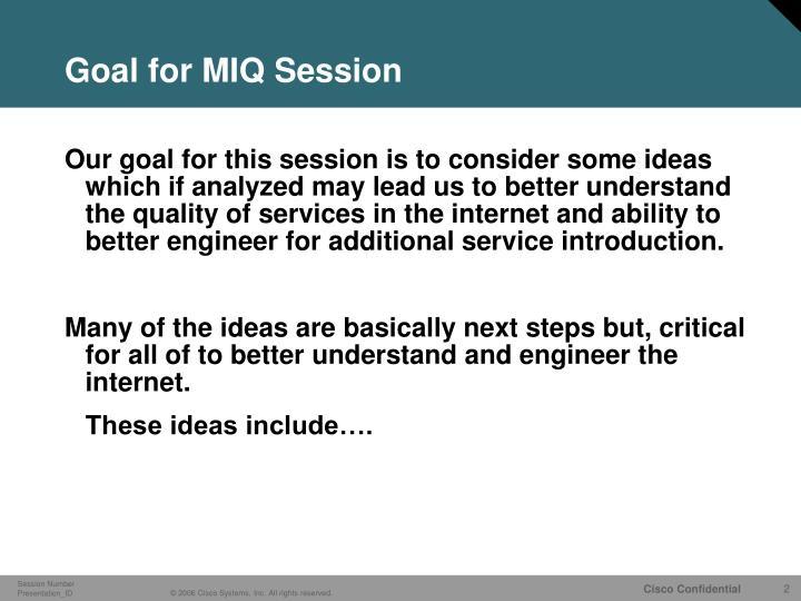 Goal for miq session