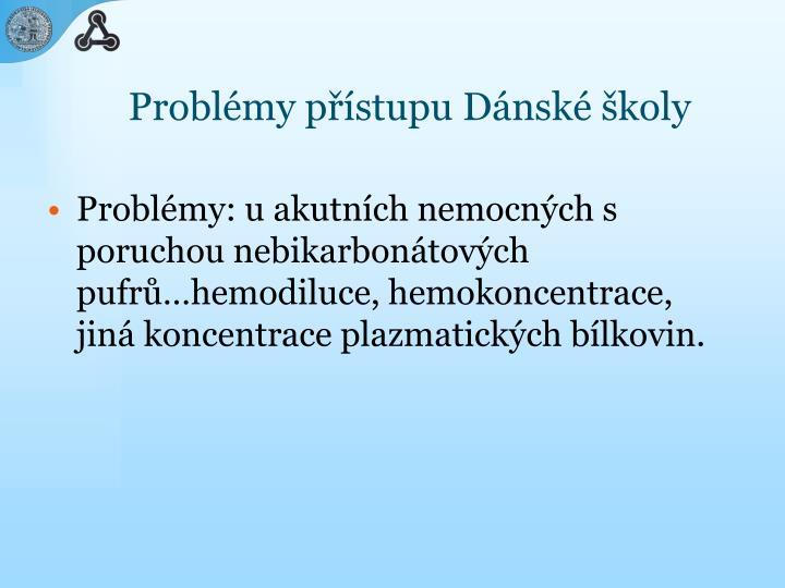 Problémy přístupu Dánské školy