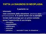fatta la diagnosi di neoplasia
