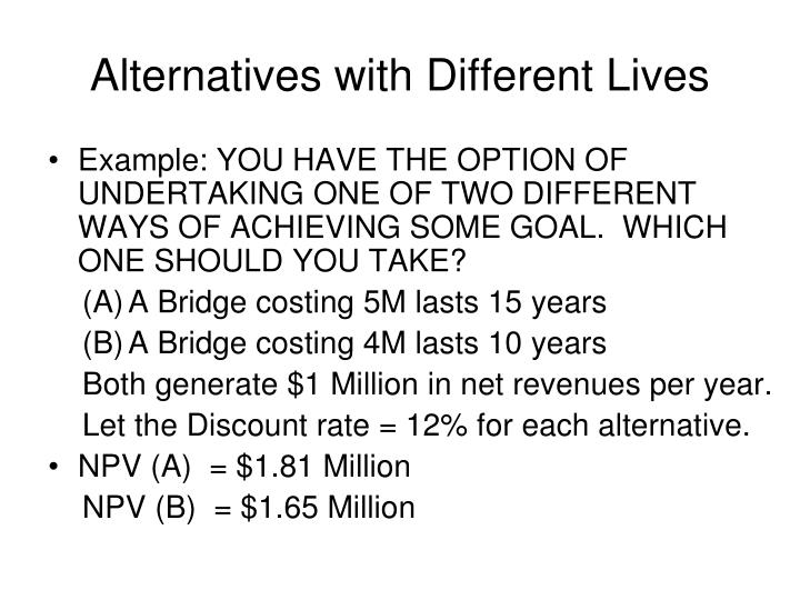 Alternatives with Different Lives