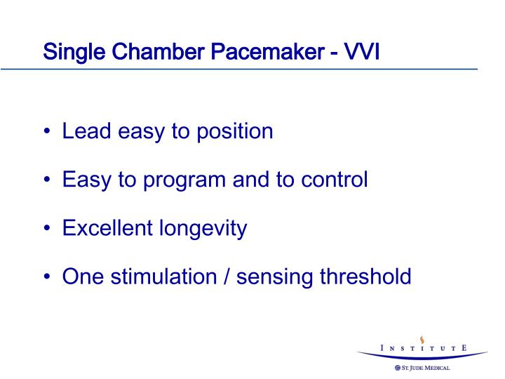 Single Chamber Pacemaker - VVI