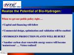 realize the potential of bio hydrogen2