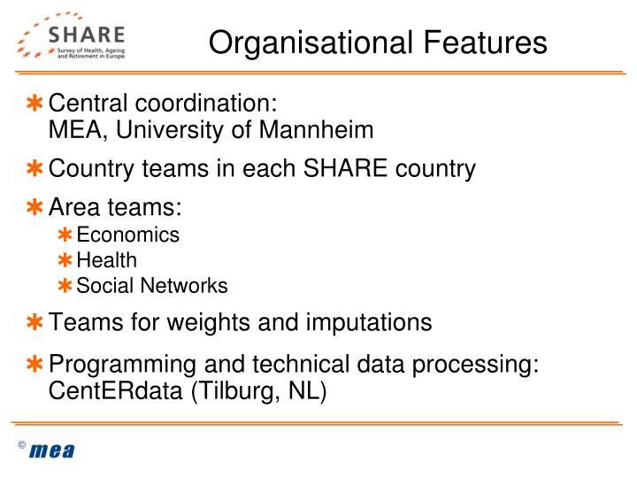 Organisational Features