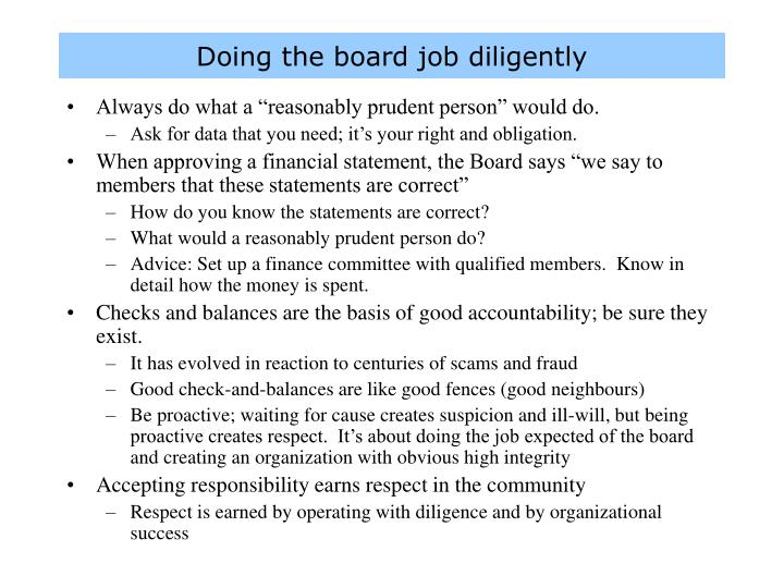 Doing the board job diligently