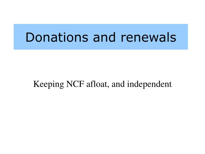 Donations and renewals