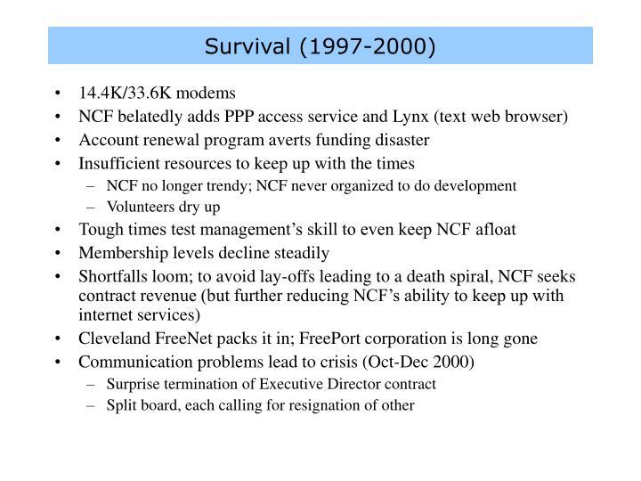 Survival (1997-2000)