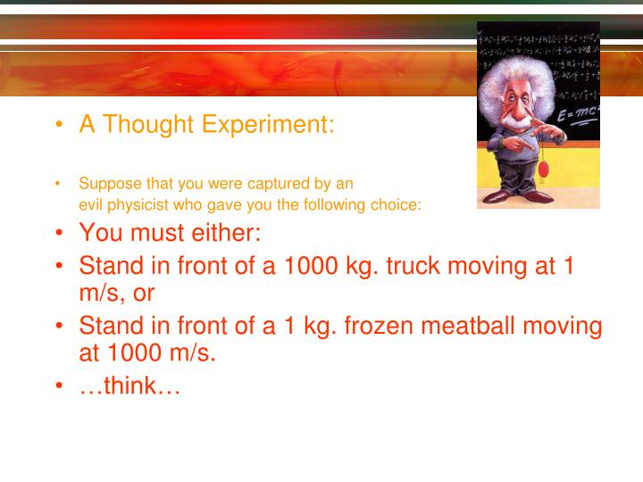 A Thought Experiment: