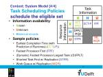 context system model 4 4 task scheduling policies schedule the eligible set