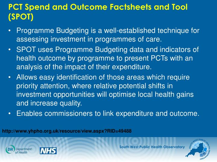 PCT Spend and Outcome Factsheets and Tool (SPOT)