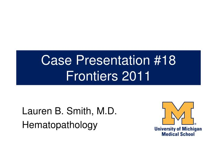 case presentation 18 frontiers 2011 n.
