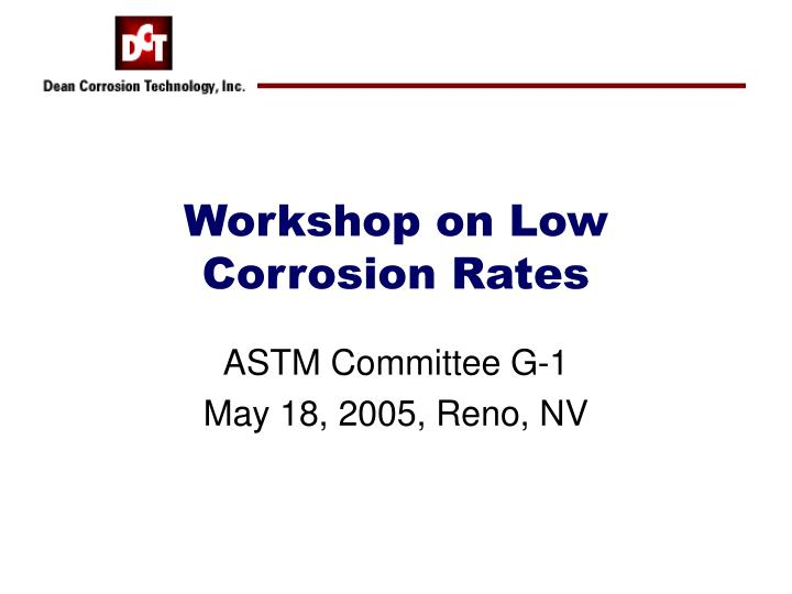 workshop on low corrosion rates n.
