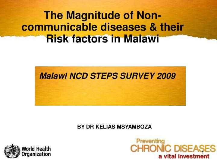 The Magnitude of Non-communicable diseases & their Risk factors in Malawi