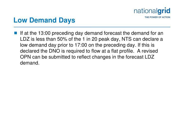 Low Demand Days