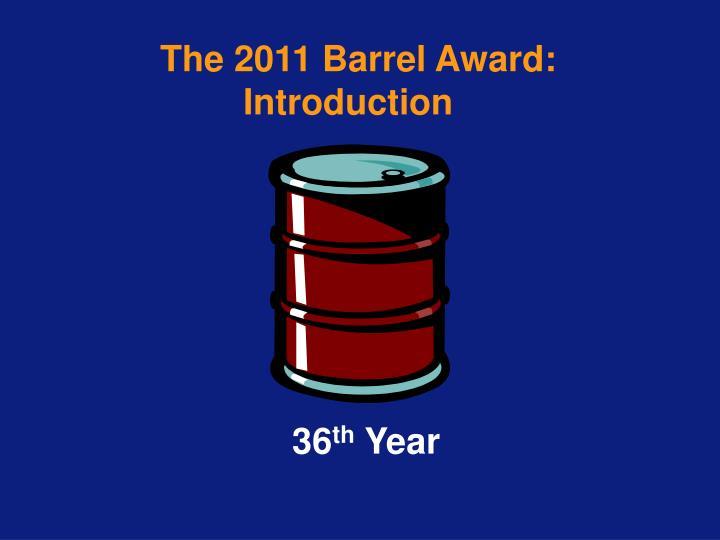 The 2011 Barrel Award: